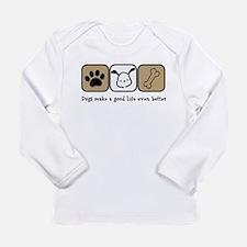 Dogs Make a Good Life Even Bet Long Sleeve T-Shirt