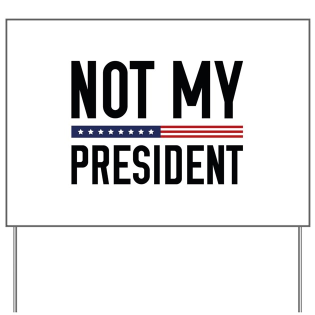 Not My President Yard Sign by VectorPlanet