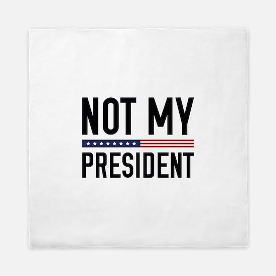 Not My President Queen Duvet