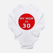 My Mom is 30! Infant Creeper Body Suit