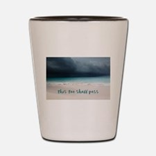 This Too Shall Pass Shot Glass