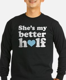 shes my better half guys Long Sleeve T-Shirt
