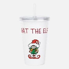 WHAT THE ELF? Acrylic Double-wall Tumbler