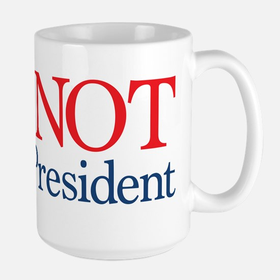 He's NOT My President Large Mug