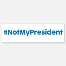 Not My President Sticker (Bumper)
