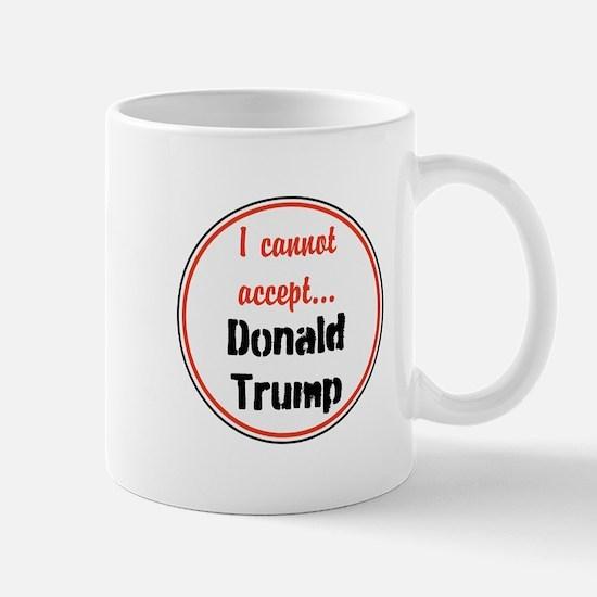 I cannot accept Donald Trump Mugs