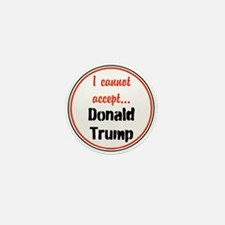 I cannot accept Donald Trump Mini Button