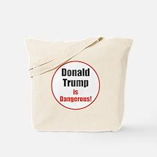 Donald Trump is dangerous Tote Bag