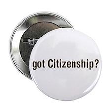 """got Citizenship 2.25"""" Button (10 pack)"""