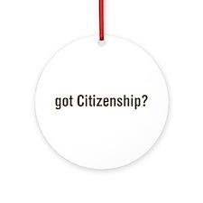 got Citizenship Ornament (Round)