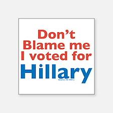 """Cute Anti obama dont blame me Square Sticker 3"""" x 3"""""""