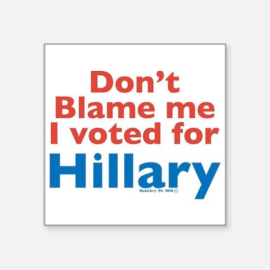 "Cute I voted hillary Square Sticker 3"" x 3"""