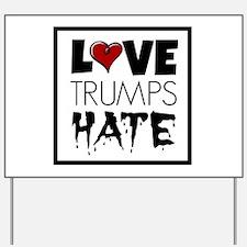 Love Trump Hates Yard Sign
