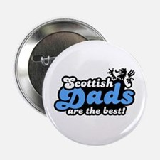 "Scottish Dads Are The Best 2.25"" Button"