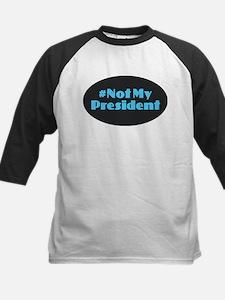 Not My President - #NotMyPresident Baseball Jersey
