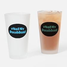 Not My President - #NotMyPresident Drinking Glass