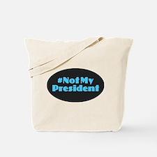 Not My President - #NotMyPresident Tote Bag