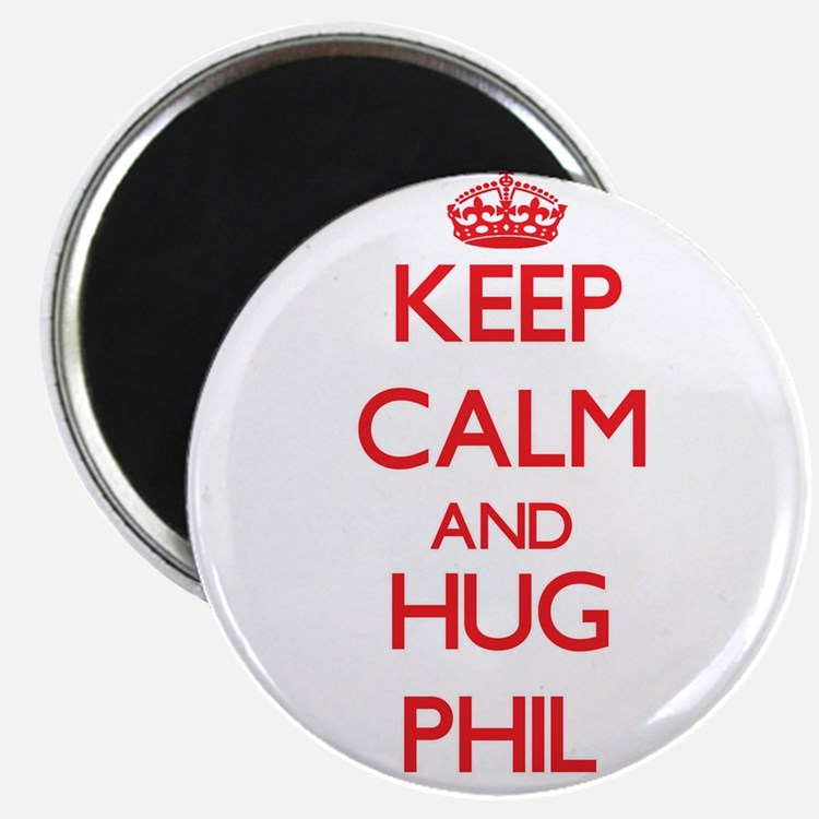 Keep Calm and HUG Phil Magnets