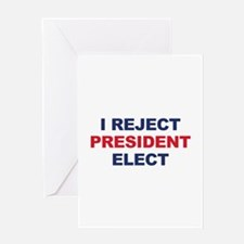 I Reject President Elect Greeting Card