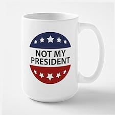Not My President Large Mug