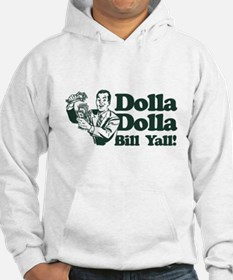 Dolla Dolla Bill Yall! Sweatshirt