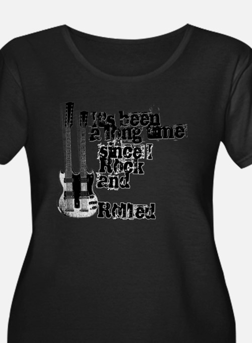 been-a-long-time-since-I-rock Plus Size T-Shirt