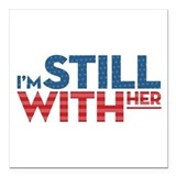 Hillary im with her Square Car Magnets