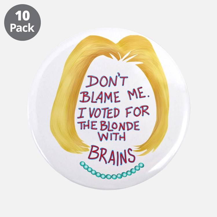 """Don't Blame me I voted f 3.5"""" Button (10 pack)"""