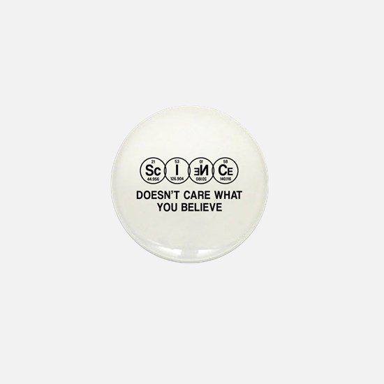 Science Doesn't Care What You Believe. Mini Button