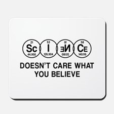 Science Doesn't Care What You Believe. Mousepad