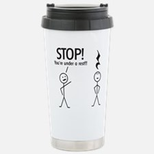 Stop! You're under a rest! Pun T-Shirt Travel Mug