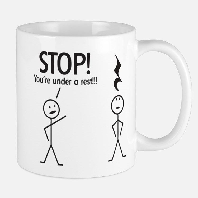 Stop! You're under a rest! Pun T-Shirt Mug