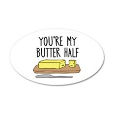 You're my butter half pun Wall Decal
