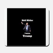 Heil Trump Mousepad