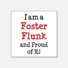 """foster flunk Square Sticker 3"""" x 3"""""""