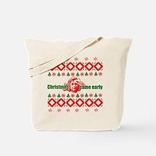Christmas came early Tote Bag