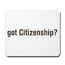 got Citizenship Mousepad