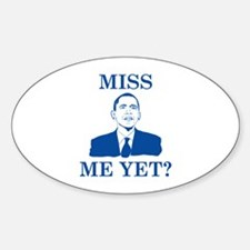 Miss Me Yet? Decal