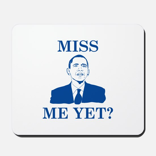 Miss Me Yet? Mousepad