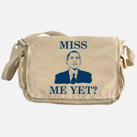 Miss Me Yet? Messenger Bag