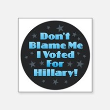 Don't Blame Me - Hillary Sticker