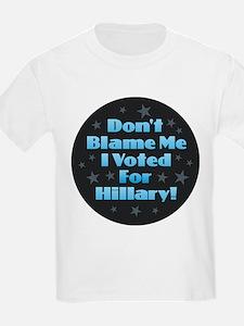 Don't Blame Me - Hillary T-Shirt