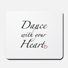 Dance with your Heart Mousepad