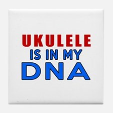 ukulele Is In My DNA Tile Coaster