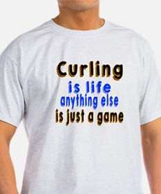 Curling Is Life Anything Else T-Shirt