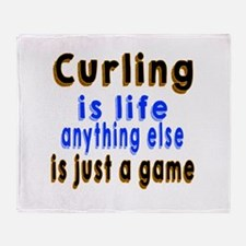 Curling Is Life Anything Else Throw Blanket