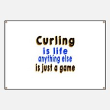 Curling Is Life Anything Else Banner