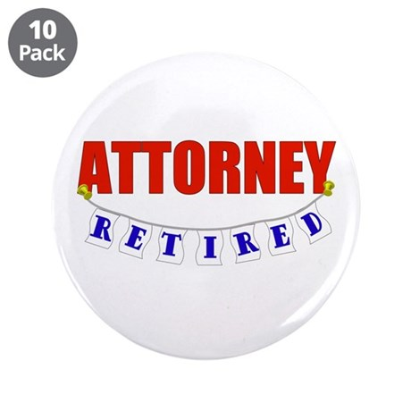 """Retired Attorney 3.5"""" Button (10 pack)"""