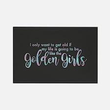 Golden Girls - Get Old Rectangle Magnet