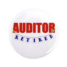 "Retired Auditor 3.5"" Button"